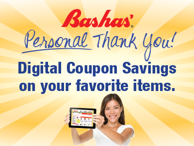 Bashas' Personal Thank You! Digital Coupon Savings on your favorite items. Personal Thank You Digital Coupons page