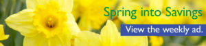 banner: Spring Into Savings - Click to View the Weekly Ad