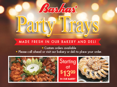 Bashas' Party Trays starting at $13.99. Made fresh in our bakery and deli. Custom orders available. Please call ahead or visit our bakery or deli to place your order.