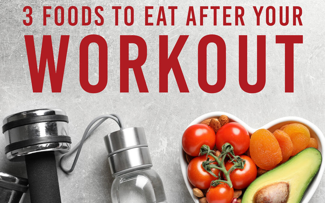 3 Foods to Eat After Working Out